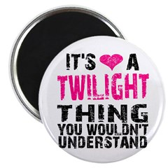 Twilight Thing Magnet