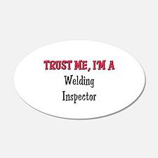 Trust Me I'm a Welding Inspector 20x12 Oval Wall P