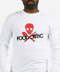 Warning! Food Critic Long Sleeve T-Shirt