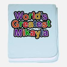 Worlds Greatest Mikayla baby blanket