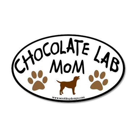 Chocolate Lab Mom 35x21 Oval Wall Peel