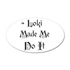 Loki Made Me Do It! 20x12 Oval Wall Peel