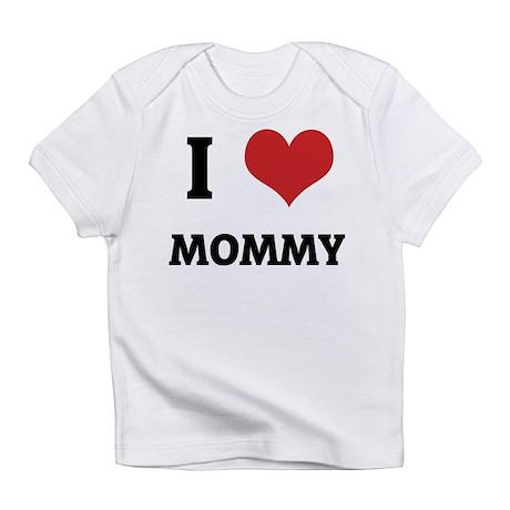 I Love Mommy Creeper Infant T-Shirt
