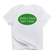 daddy's future lawn mower Creeper Infant T-Shirt