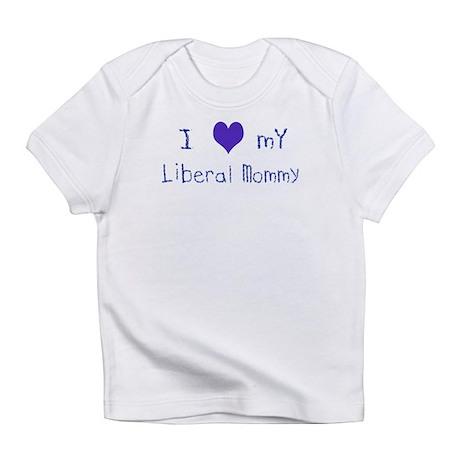 I Love My Liberal Mommy Creeper Infant T-Shirt
