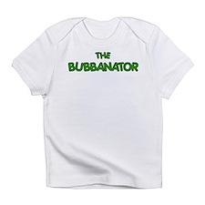 Bubba THE BUBBANATOR Infant T-Shirt