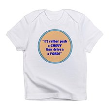 PUSH A CHEVY Infant T-Shirt