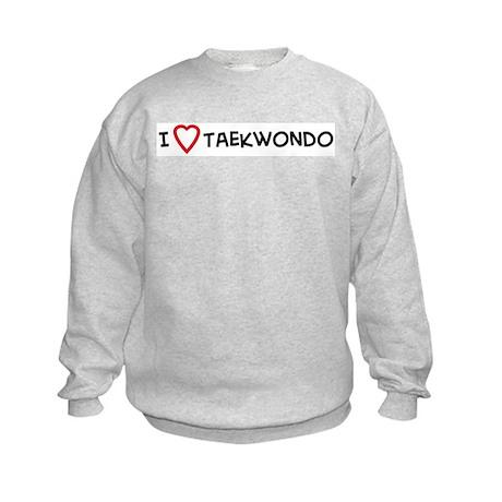 I Love Taekwondo Kids Sweatshirt