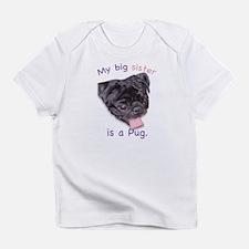 My big sister is a black Pug Creeper Infant T-Shir