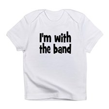I'M WITH THE BAND Infant T-Shirt