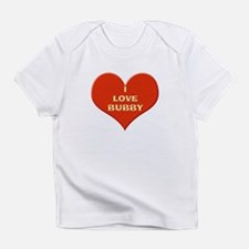 I Love Bubby Infant T-Shirt