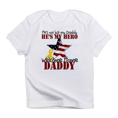 Welcome Home Daddy My Hero Infant T-Shirt