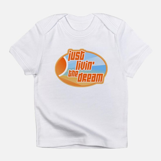 Livin' the Dream 3 Infant T-Shirt