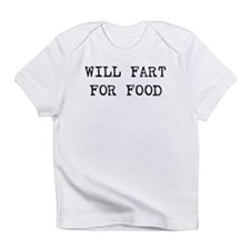 Will fart for food Infant T-Shirt