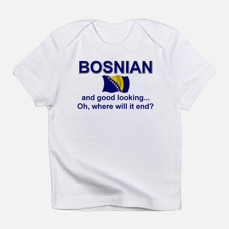 Good Looking Bosnian Infant T-Shirt