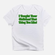 I Taught Your Girlfriend... Creeper Infant T-Shirt