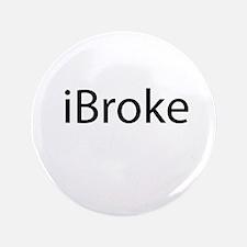 "iBroke 3.5"" Button"