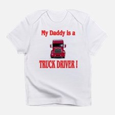 My Daddy is a truck driver Creeper Infant T-Shirt