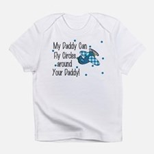 My Daddy Can Fly Circles Infant T-Shirt