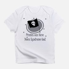 Pirates can have Down Syndrome too Infant T-Shirt