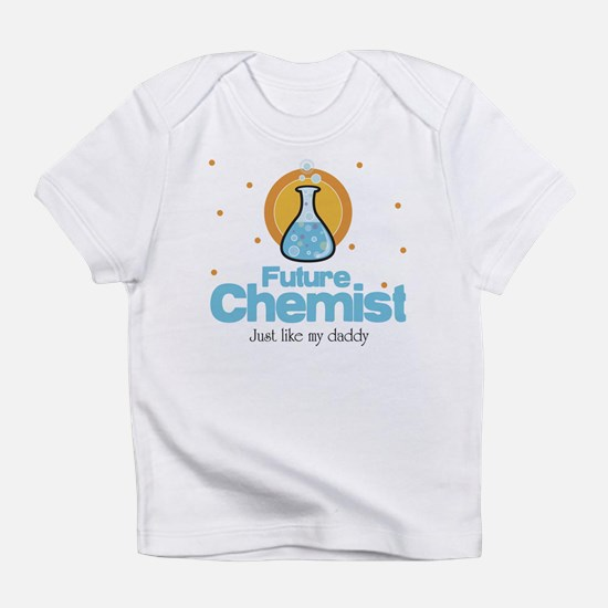 Future Chemist like Daddy Baby Infant T-Shirt