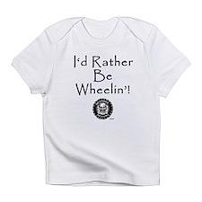 Rather Be Wheelin' Infant T-Shirt