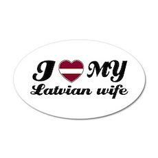 I love my Latvian Wife 20x12 Oval Wall Peel