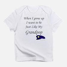 just like my grandpop - cop Creeper Infant T-Shirt