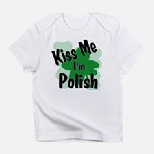 Kiss me i'm Polish Infant T-Shirt