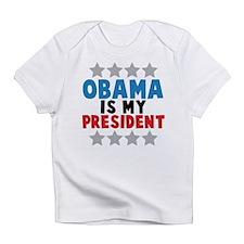 My President Infant T-Shirt