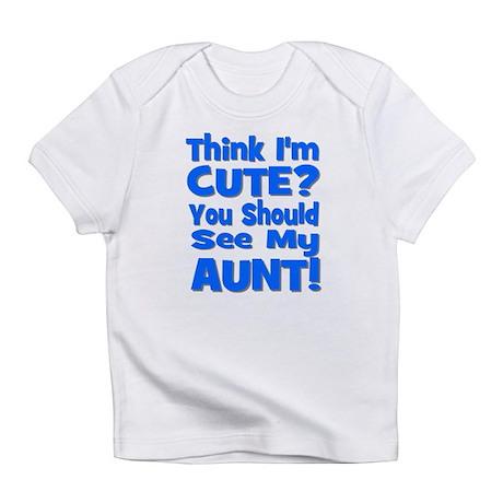 Think I'm Cute? Aunt Blue Creeper Infant T-Shirt