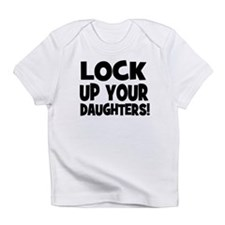 Lock Up Your Daughters! Black Infant T-Shirt