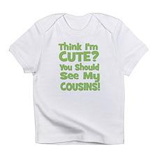 Think I'm Cute? CousinS (Plur Infant T-Shirt