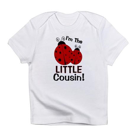 I'm The LITTLE Cousin! Ladybu Infant T-Shirt