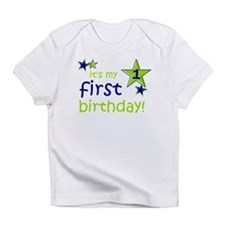 it's my first birthday Infant T-Shirt