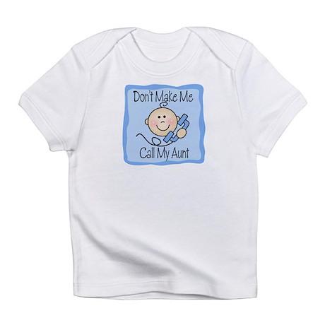 Don't Make Me Call My Aunt Boy Babys Infant T-Shir