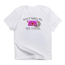 Don't Make Me Call Uncle Infant T-Shirt