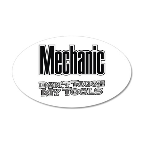 Mechanic Don't Touch My Tools 20x12 Oval Wall Peel