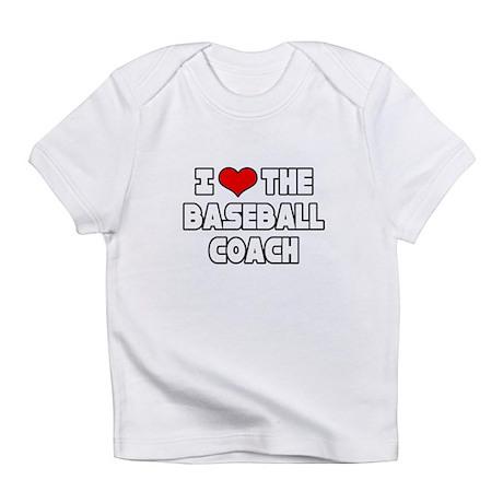 """I Love The Baseball Coach"" Infant T-Shirt"