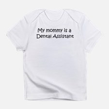 Mommy is a Dental Assistant Creeper Infant T-Shirt