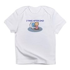 TAKE AFTER DAD Creeper Infant T-Shirt