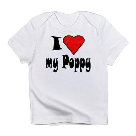 I love my Poppy Creeper Infant T-Shirt