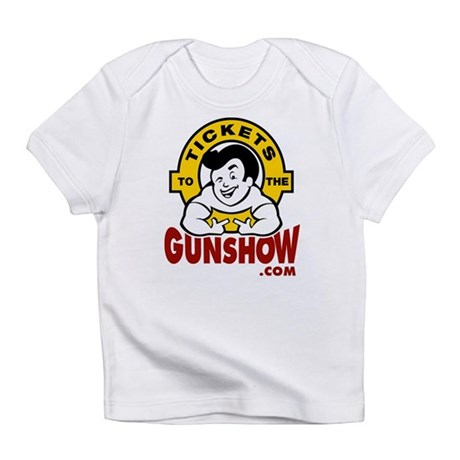 Tickets To The Gunshow Infant T-Shirt