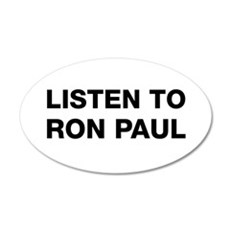 Listen to Ron Paul 20x12 Oval Wall Peel