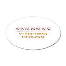 Neuter Your Pets & Weird Frie 20x12 Oval Wall Peel
