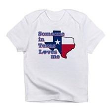 Someone in Texas loves me Infant T-Shirt