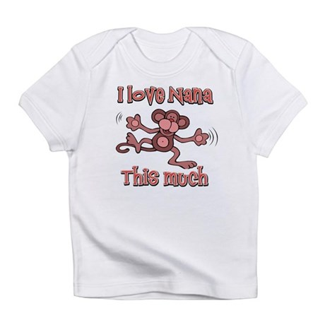 I love Nana this much Infant T-Shirt