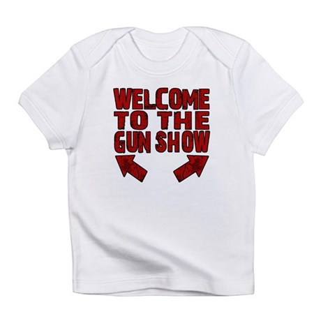 Gun Show Infant T-Shirt
