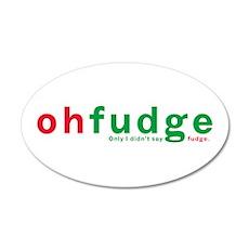 Oh Fudge 20x12 Oval Wall Peel