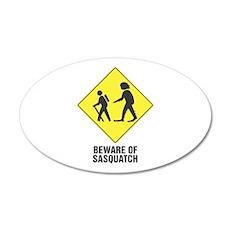 Beware of Sasquatch 20x12 Oval Wall Peel
